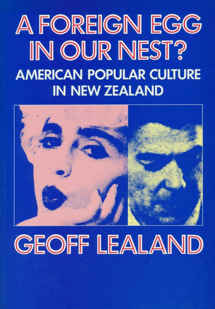 Foreign Egg in our Nest?, A: American Popular Culture in New Zealand