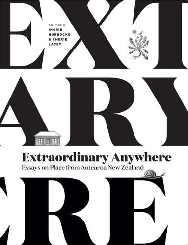 Extraordinary Anywhere: Essays on Place from Aotearoa New Zealand
