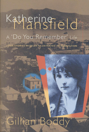 Katherine Mansfield: A 'Do You Remember' Life