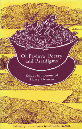 Of Pavlova, Poetry and Paradigms: Essays in honour of Harry Orsman