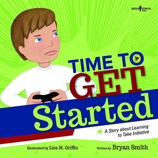 Time to Get Started! A story about how to manage time, plan, organize and maintain self-control, by Bryan Smith - Executive FUNction Series