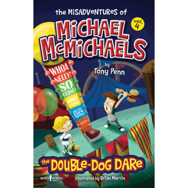 The Misadventures of Michael McMichaels Vol. 4: The Double-Dog Dare by Tony Penn Item #58-004