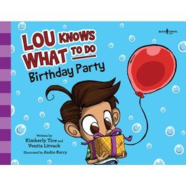Lou Knows What To Do: Birthday Party by Kimberly Tice and Venita Litvack Item #60-001