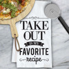 Takeout Is My Favorite Recipe Kitchen Towel