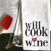 Will Cook For Wine Kitchen Towel