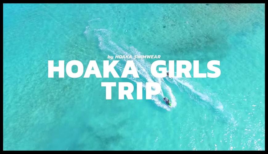 HOAKA GIRLS TRIP
