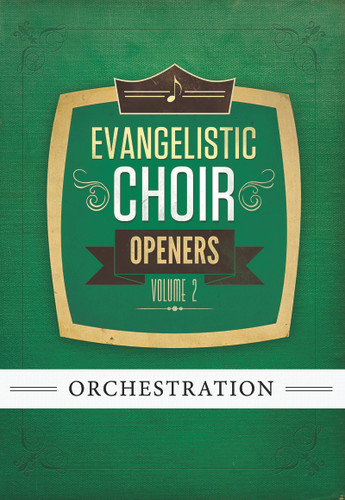 Evangelistic Choir Openers Volume 2 - Orchestration