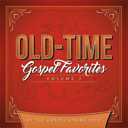 Old-Time Gospel Favorites Volume 2