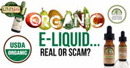 Organic E-Liquid...Real or Scam?