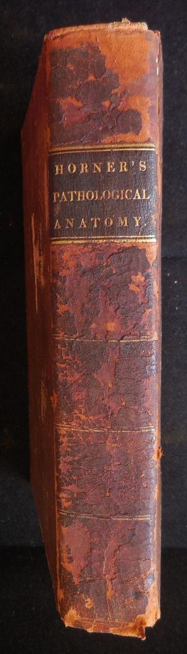 TREATISE ON PATHOLOGICAL ANATOMY William E. Horner 1829 1st Ed ...