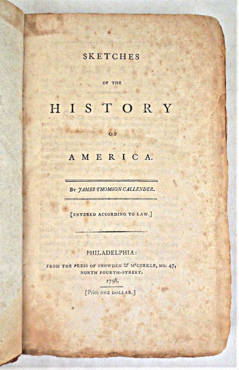 SKETCHES OF THE HISTORY OF AMERICA, by James Thomson Callender - 1798