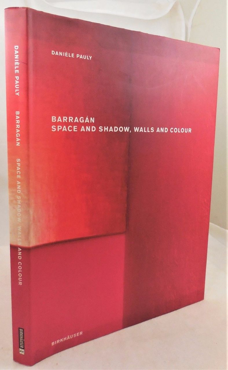 BARRAGAN SPACE AND SHADOW, WALLS AND COLOUR, by D. Pauly