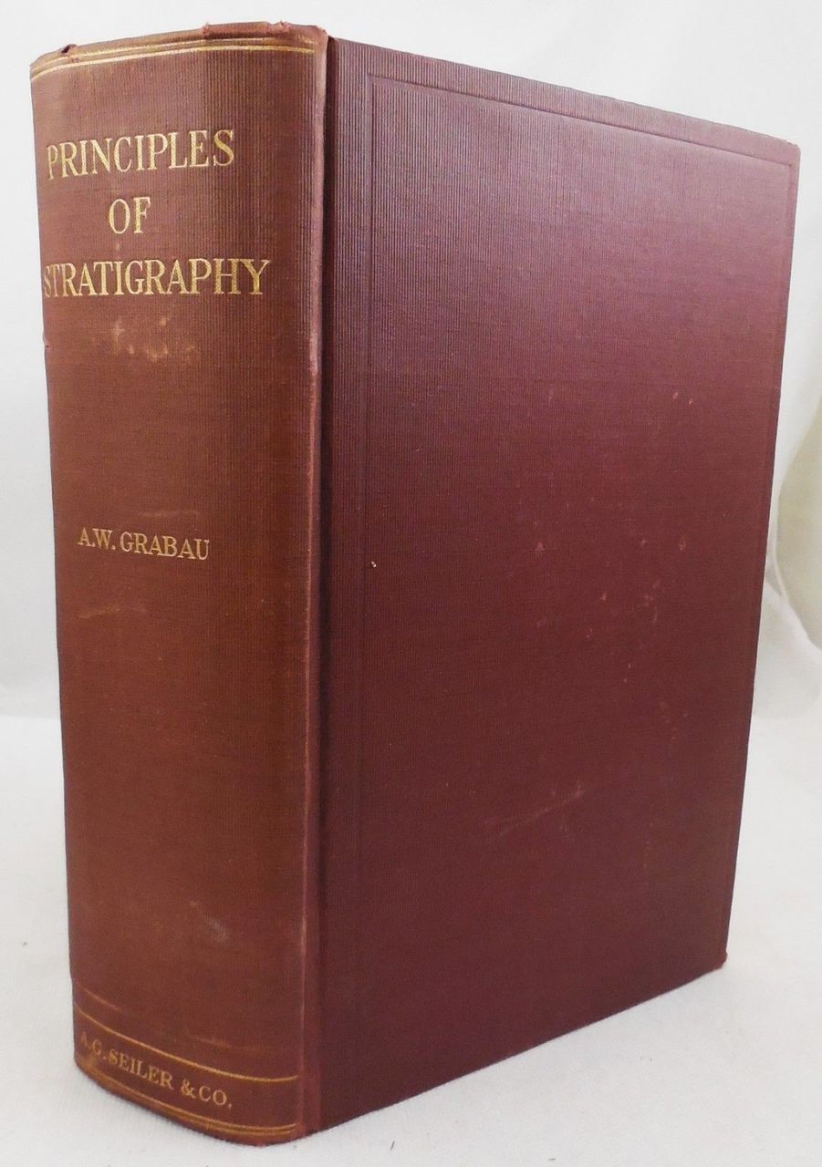PRINCIPLES OF STRATIGRAPHY, by Amadeus W. Grabau - 1913 [Signed]