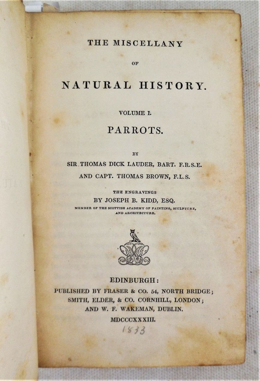 THE MISCELLANY OF NATURAL HISTORY: Vol 1 PARROTS - 1833 [1st Ed]