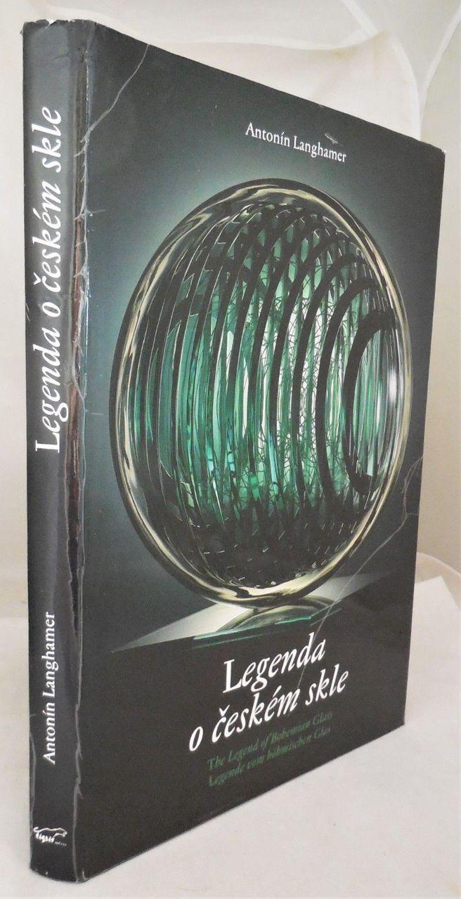LEGENDA O CESKEM SKLE, by Antonin Langhamer - 1999 [1st Ed]