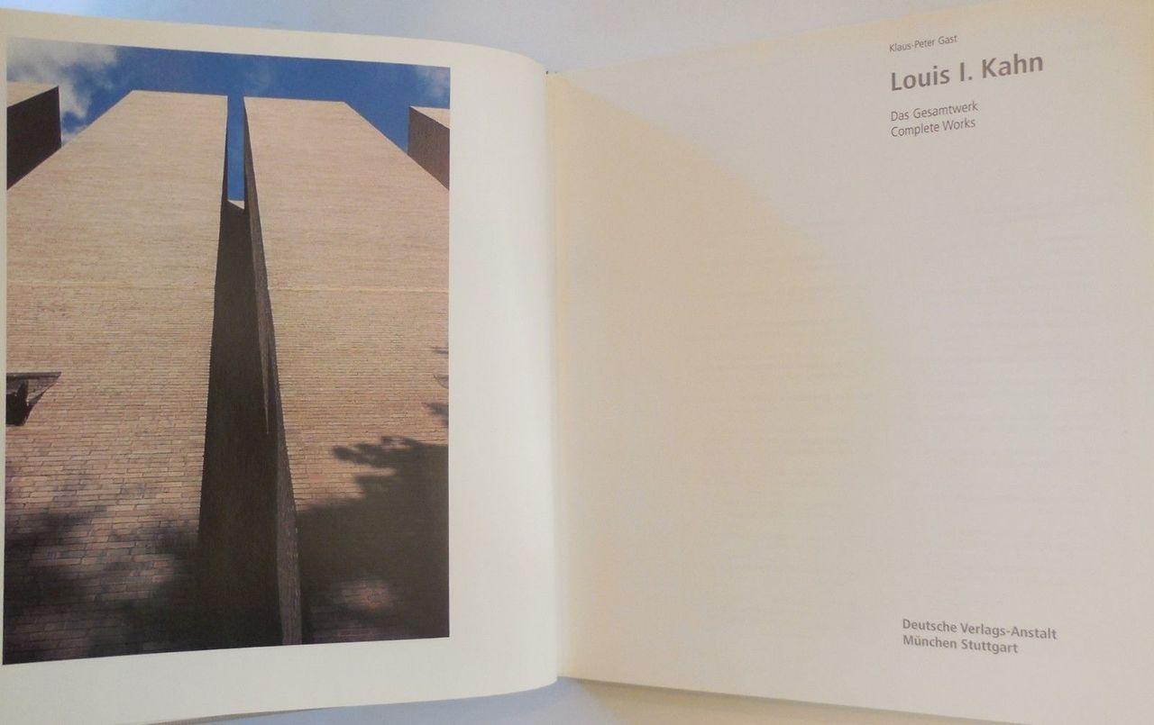 LOUIS I. KAHN: DAS GESAMTWERK, by Klaus-Peter Gast - 2001