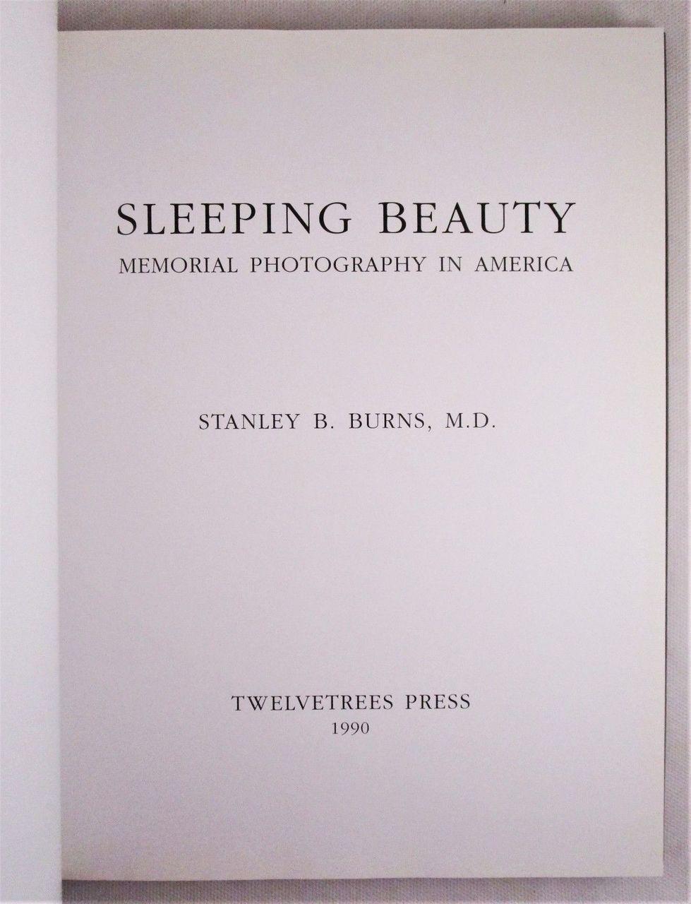 SLEEPING BEAUTY: MEMORIAL PHOTOGRAPHY IN AMERICA, S. Burns 1990 [Ltd Ed] Funeral