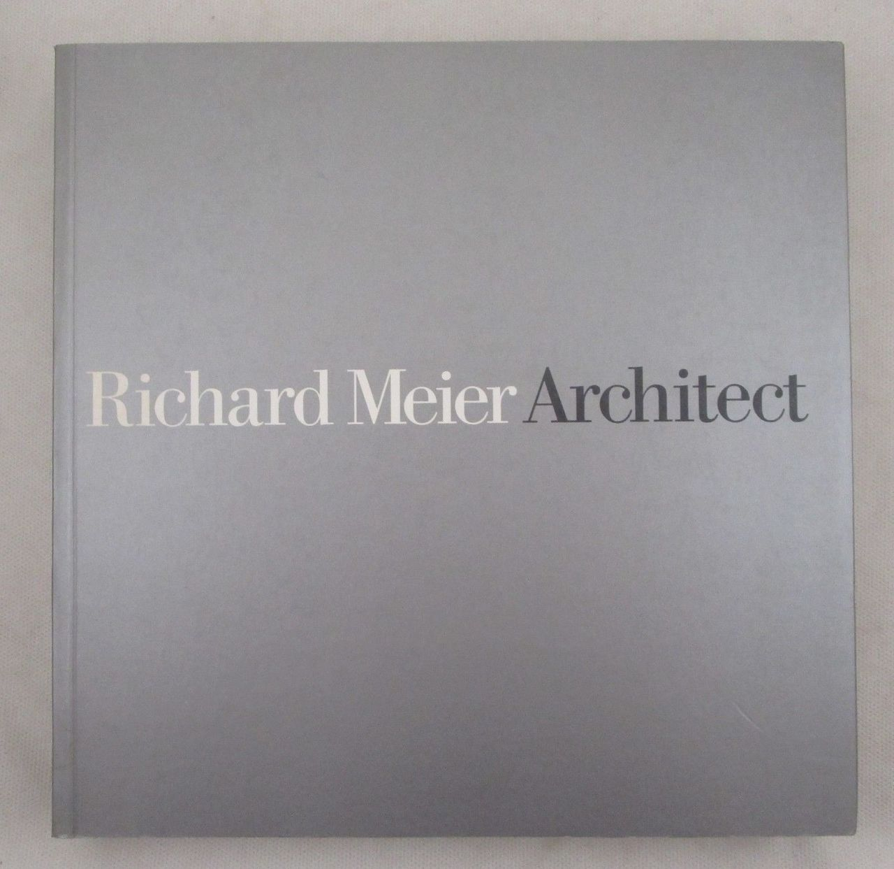 RICHARD MEIER: ARCHITECT, Vol 4 (2004-2004) - 2004 [SIGNED 1st Ed]