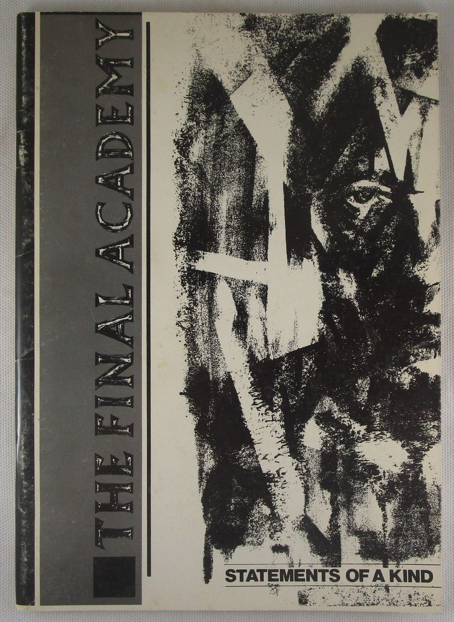 THE FINAL ACADEMY: STATEMENTS OF A KIND - 1982 [SCARCE] William S. Burroughs
