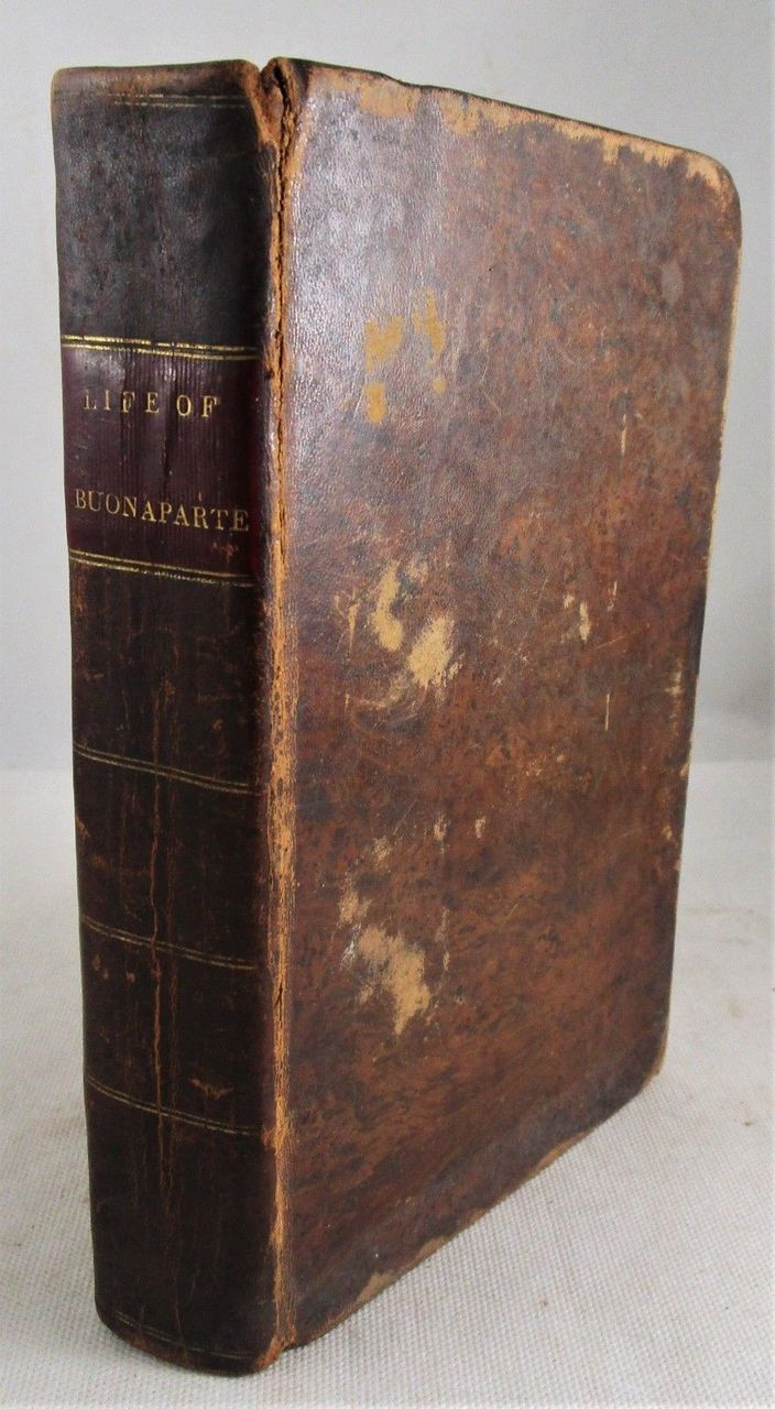 THE LIFE OF NAPOLEON BUONAPARTE, by an American - 1820 Leatherbound biography