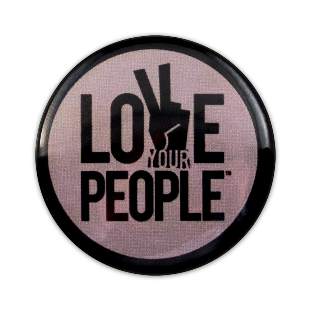 Love Your People Button - gray
