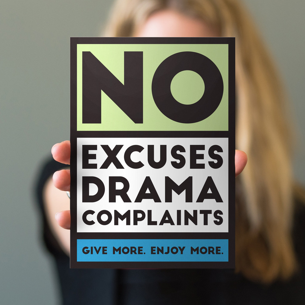 No Excuses, Drama, Complaints 5 in. x 7 in. Prints - green