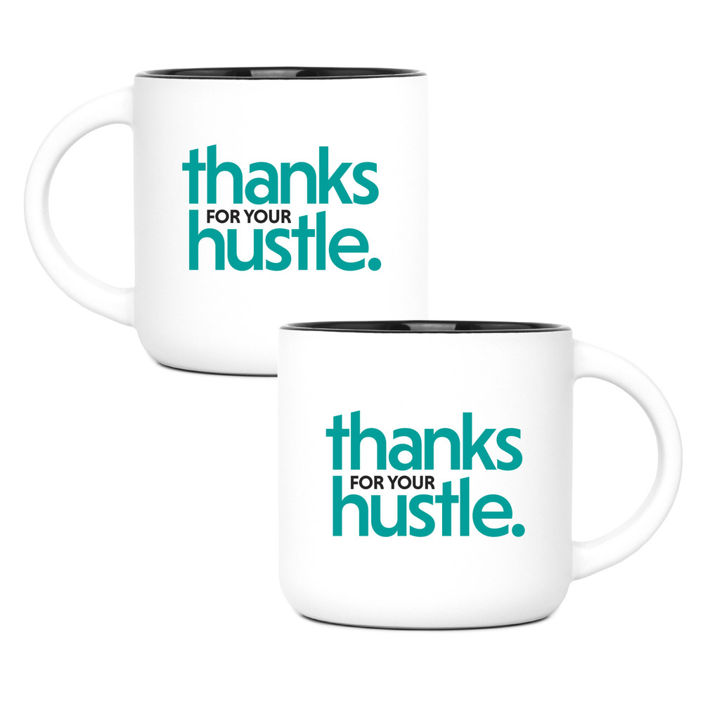 Thanks for Your Hustle (14oz) - Teal