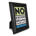 No Excuses, Drama, Complaints 5 in. x 7 in. Framed Print (green)
