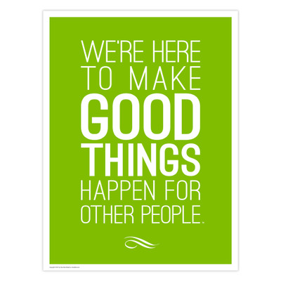 Make Good Things Happen 18 in. x 24 in. Poster (green)