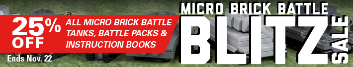 Save 25% On All Micro Brick Battle Tanks, Instruction Books, and Battle Packs Today!
