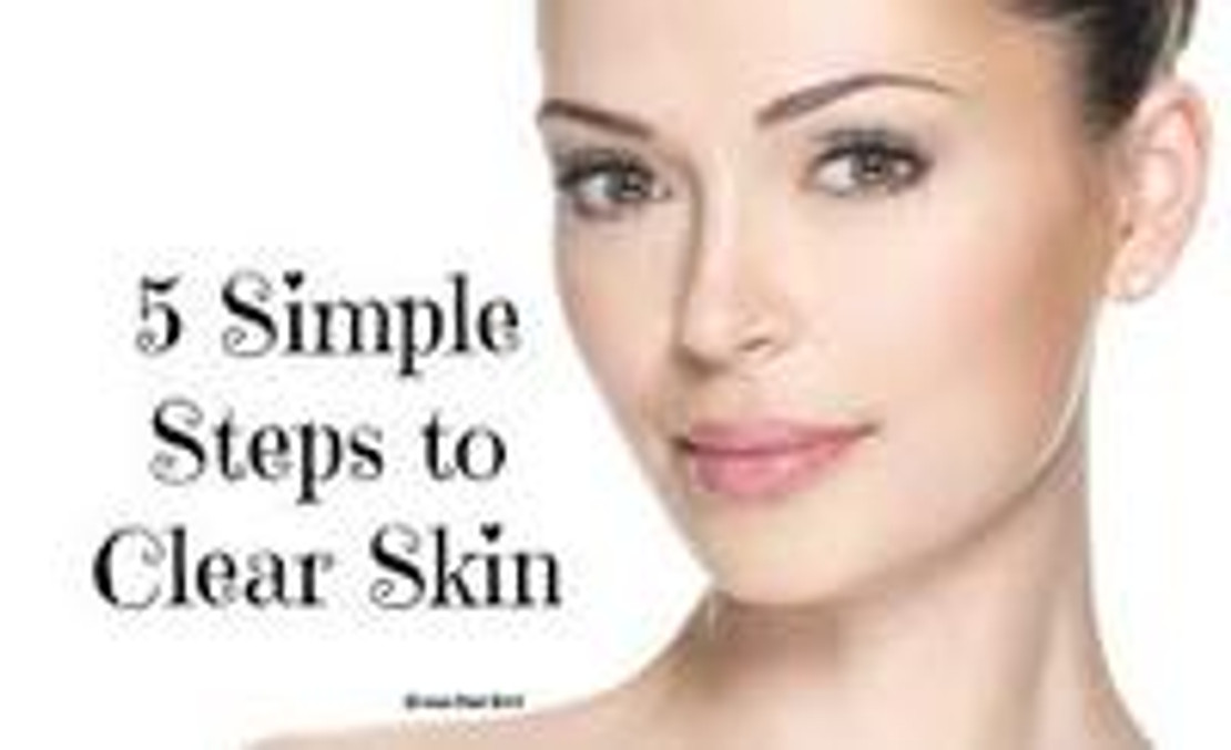5 Quick Tips for a Clear Complexion