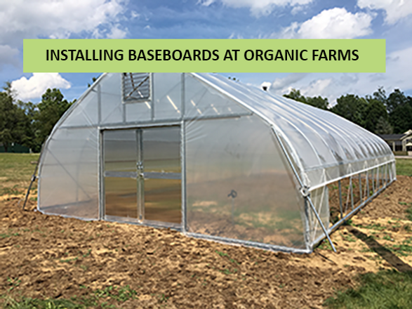 Baseboard Options for Organic Farmers with Greenhouses