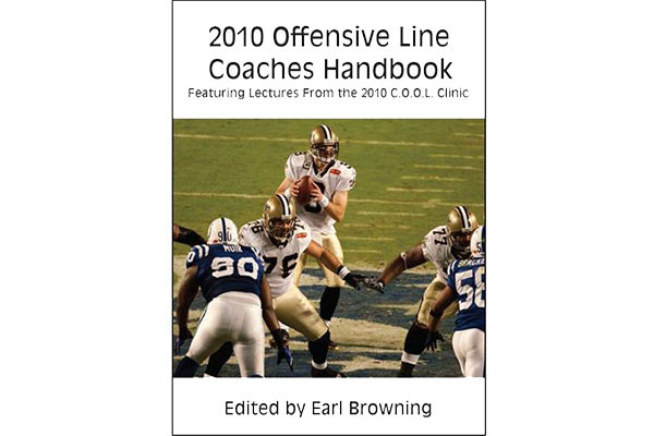 2010 Offensive Line Coaches Handbook: Featuring Lectures From the 2010 C.O.O.L. Clinic