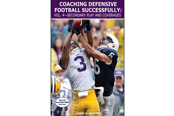 """Coaching Defensive Football Successfully: Vol. 4€""""Secondary Play and Coverages"""