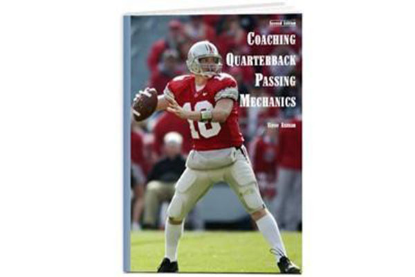 Coaching Quarterback Passing Mechanics (2nd Edition) by Steve Axman