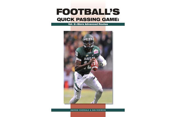 Football's Quick Passing Game Volume 2: More Advanced Routes