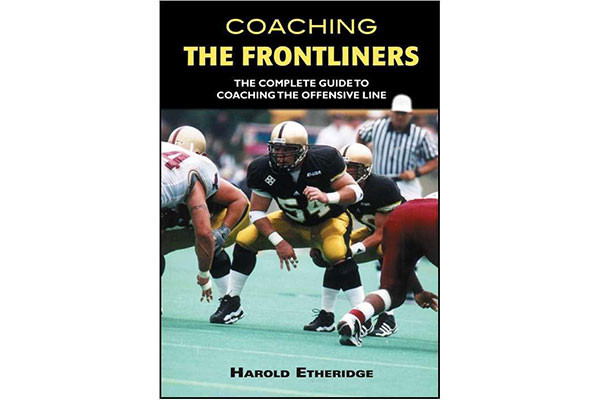 Coaching the Frontliners: The Complete Guide to Coaching the Offensive Line