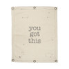 Canvas Wall Banner - YOU GOT THIS
