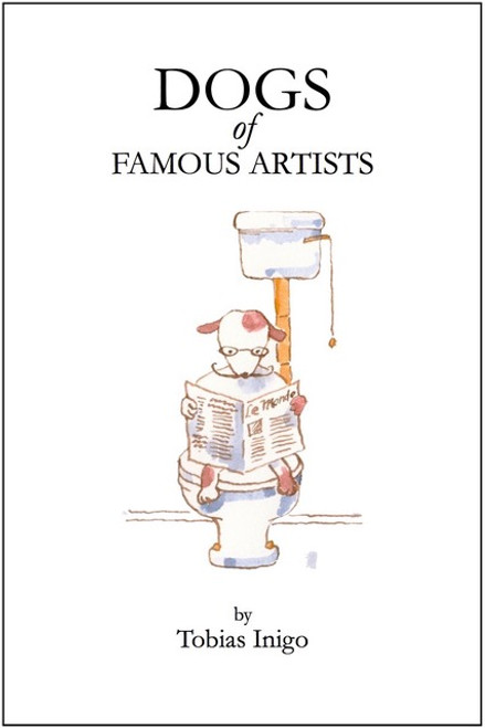 Dogs of Famous Artists - A Book by Tobias Inigo