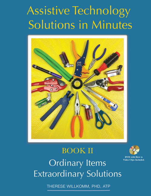 Assistive Technology Solutions in Minutes II: Ordinary Items, Extraordinary Solutions
