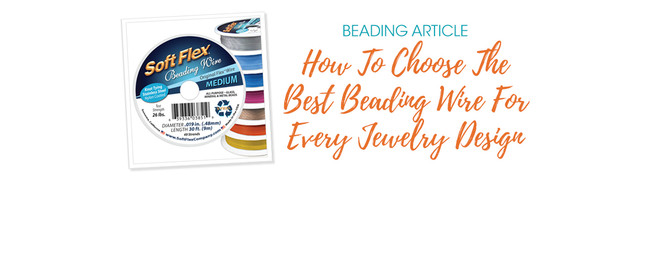 Choose The Best Beading Wire For Every Jewelry Design