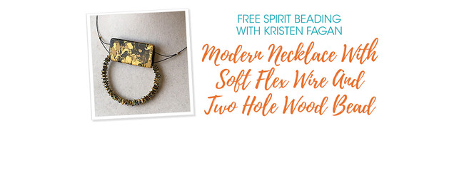 Free Spirit Beading: Modern Necklace With Soft Flex Wire And Two Hole Wood Bead