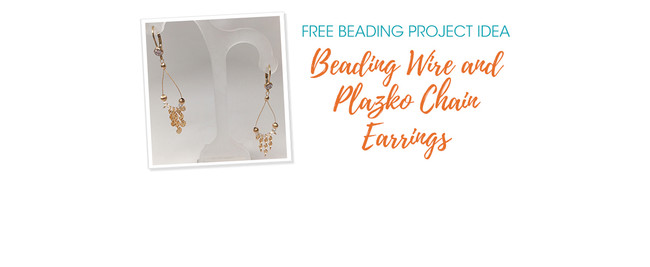 Free Beading Project Idea: Beading Wire and Plazko Chain Earrings
