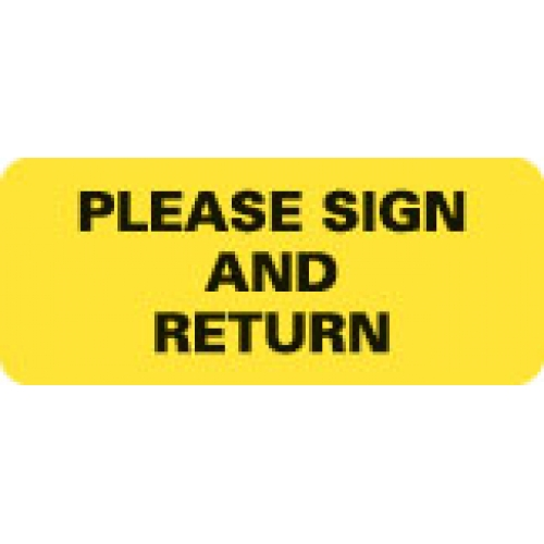 """PLEASE SIGN AND RETURN"" Yellow Fluor. Label 2 1/4"" x 15/16"""