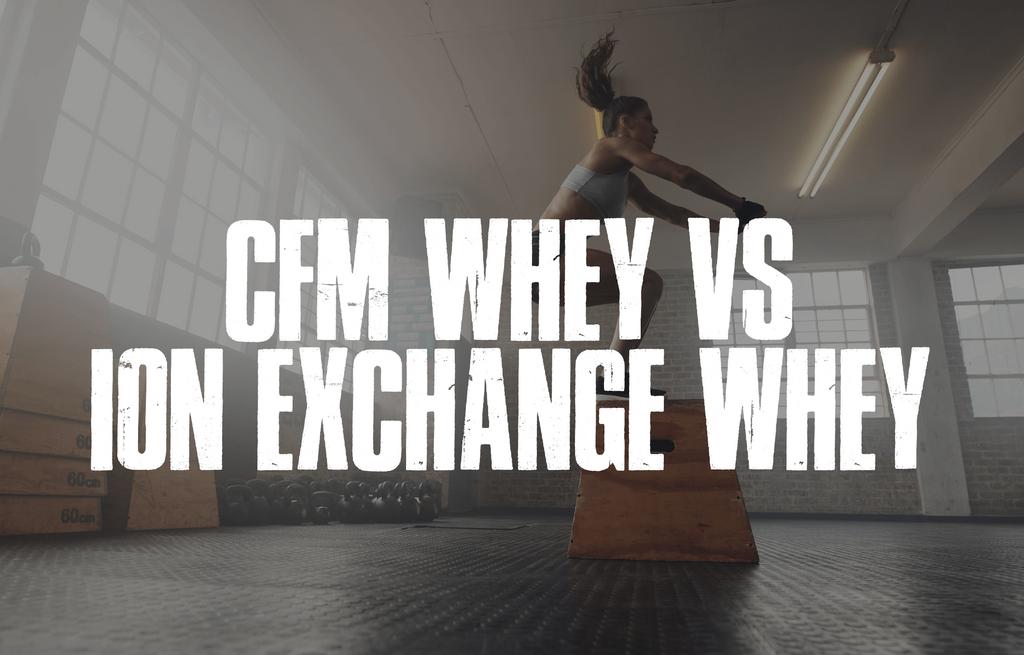 CFM Whey vs ION EXCHANGE Whey