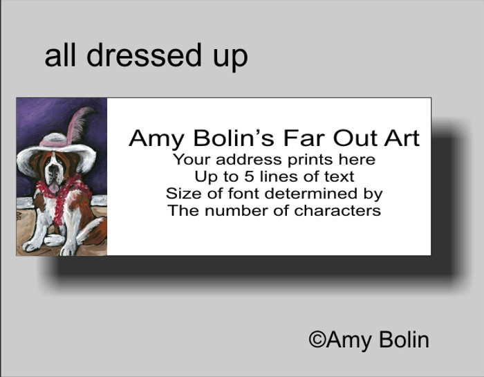 ADDRESS LABELS · ALL DRESSED UP WITH NOWHERE TO GO · SAINT BERNARD · AMY BOLIN