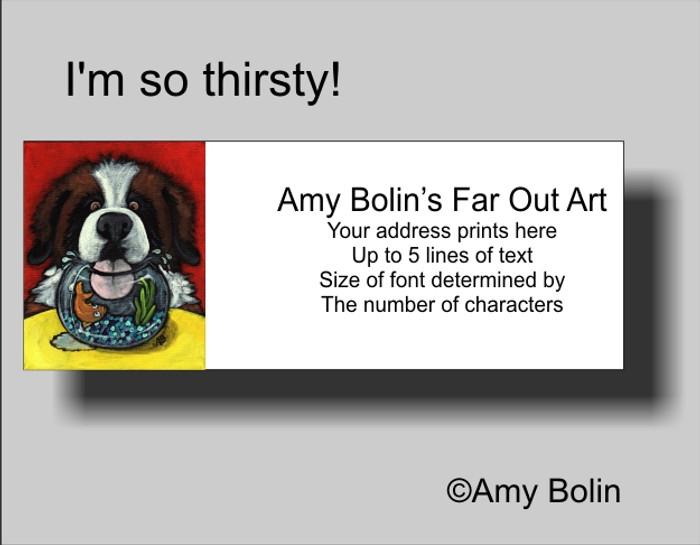 ADDRESS LABELS · I'M SO THIRSTY! · SAINT BERNARD · AMY BOLIN