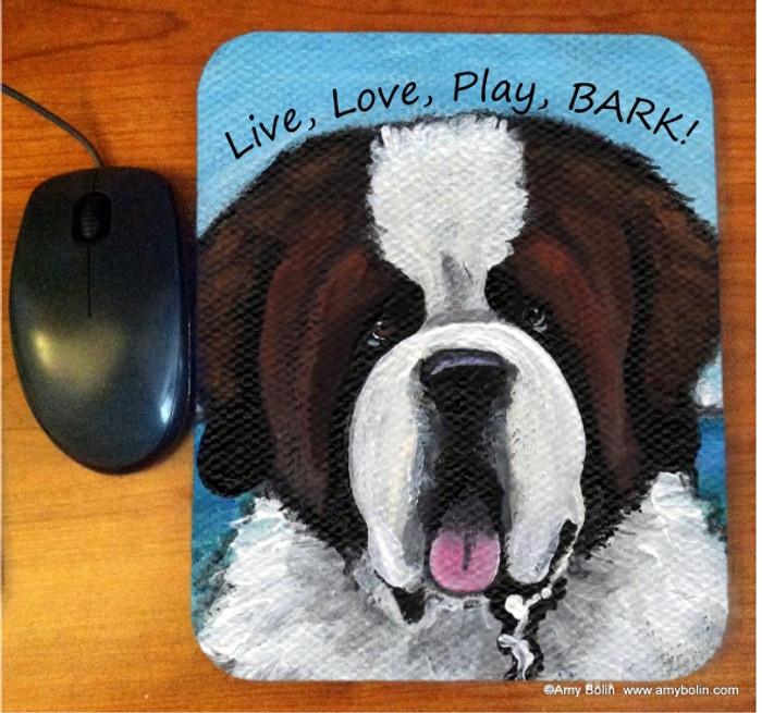 MOUSE PAD · LIVE, LOVE, PLAY,BARK! · SAINT BERNARD · AMY BOLIN