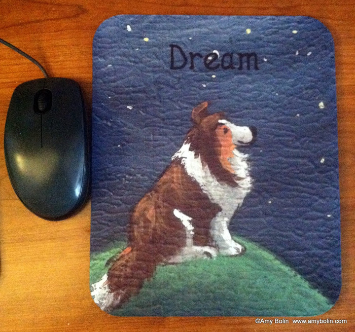 MOUSE PAD · DREAM · SABLE SHELTIE · AMY BOLIN
