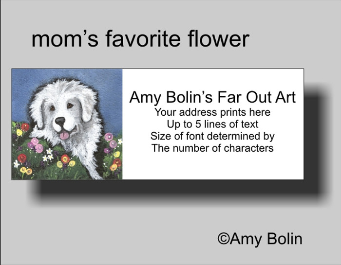 ADDRESS LABELS · MOM'S FAVORITE FLOWER · GREAT PYRENEES · AMY BOLIN